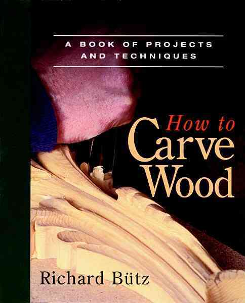 How to Carve Wood By Butz, Richard