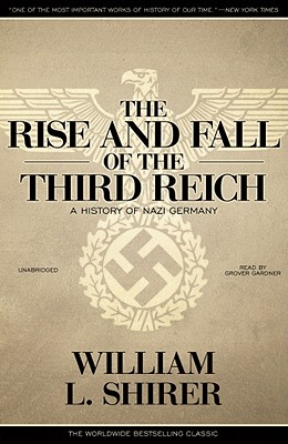 [CD] The Rise and Fall of the Third Reich By Shirer, William L./ Gardner, Grover (NRT)